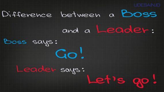 Perbedaan Bos dan Pemimpin, Kamu Termasuk yang Mana?